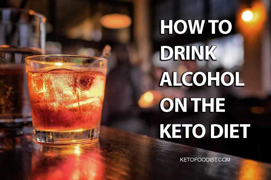 Ways and tips for drinking alcohol on the keto diet