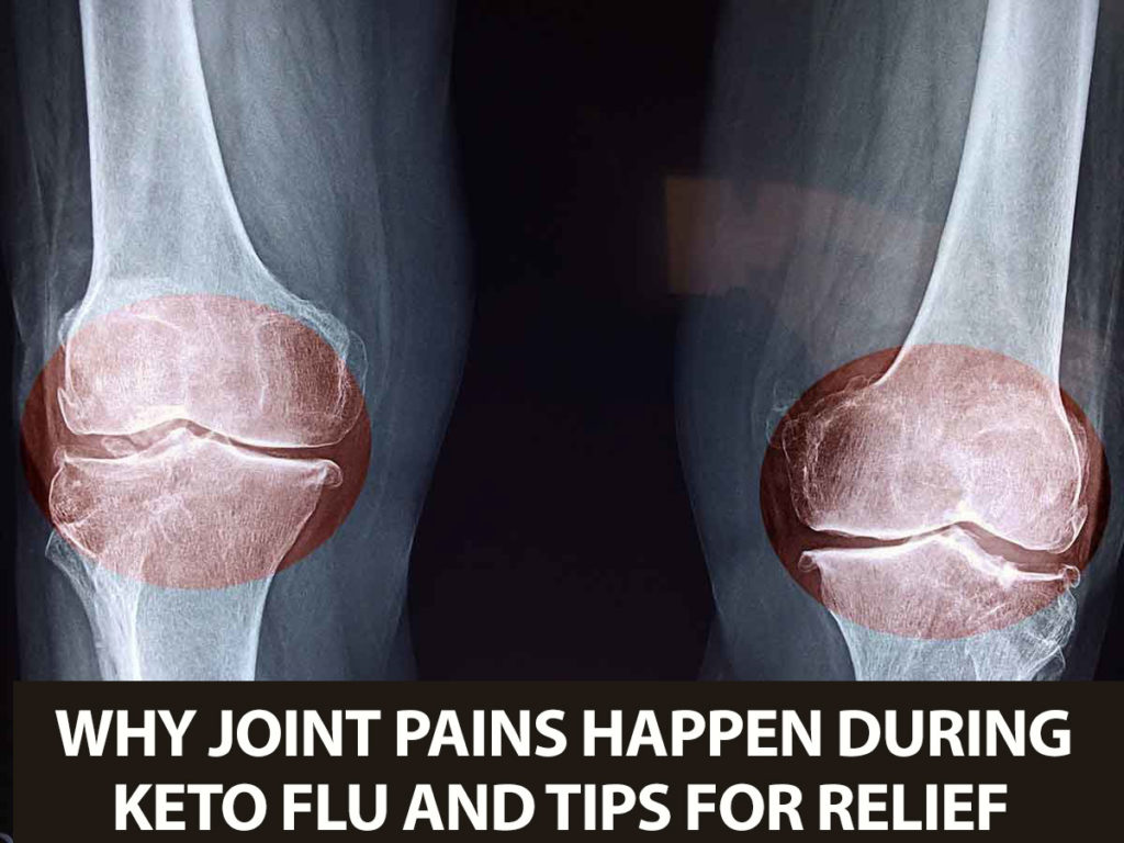 Why joint pains happen during keto flu and how to relieve them