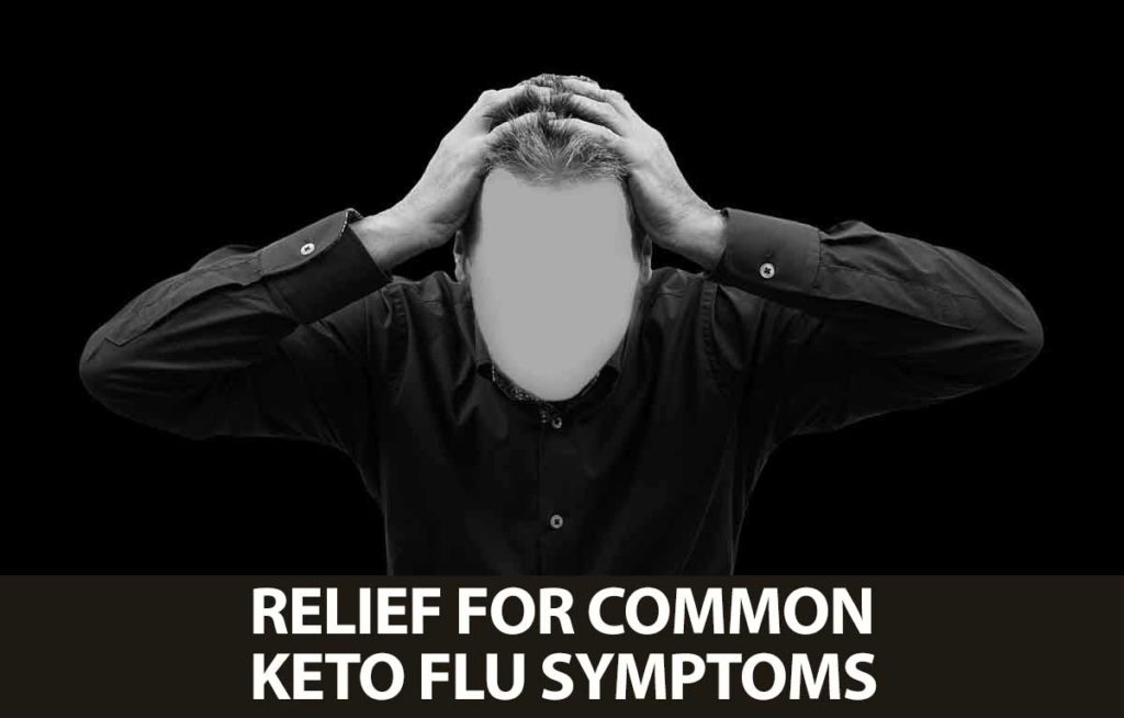 Relief for common flu-like, cold-like keto flu symptoms