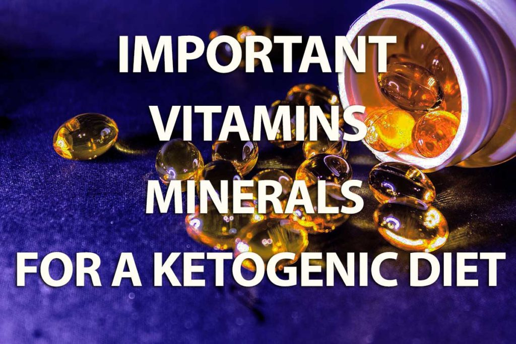 Important vitamins and minerals for a keto diet to prevent micronutrient deficiency.