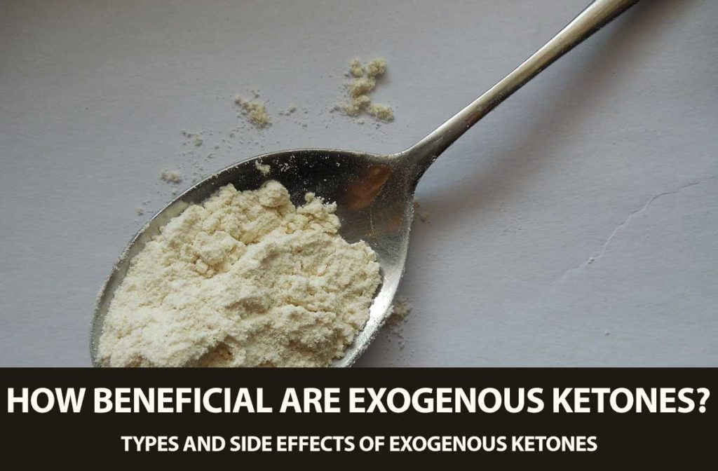 The benefits of exogenous ketones for a keto diet - benefits and side effects.